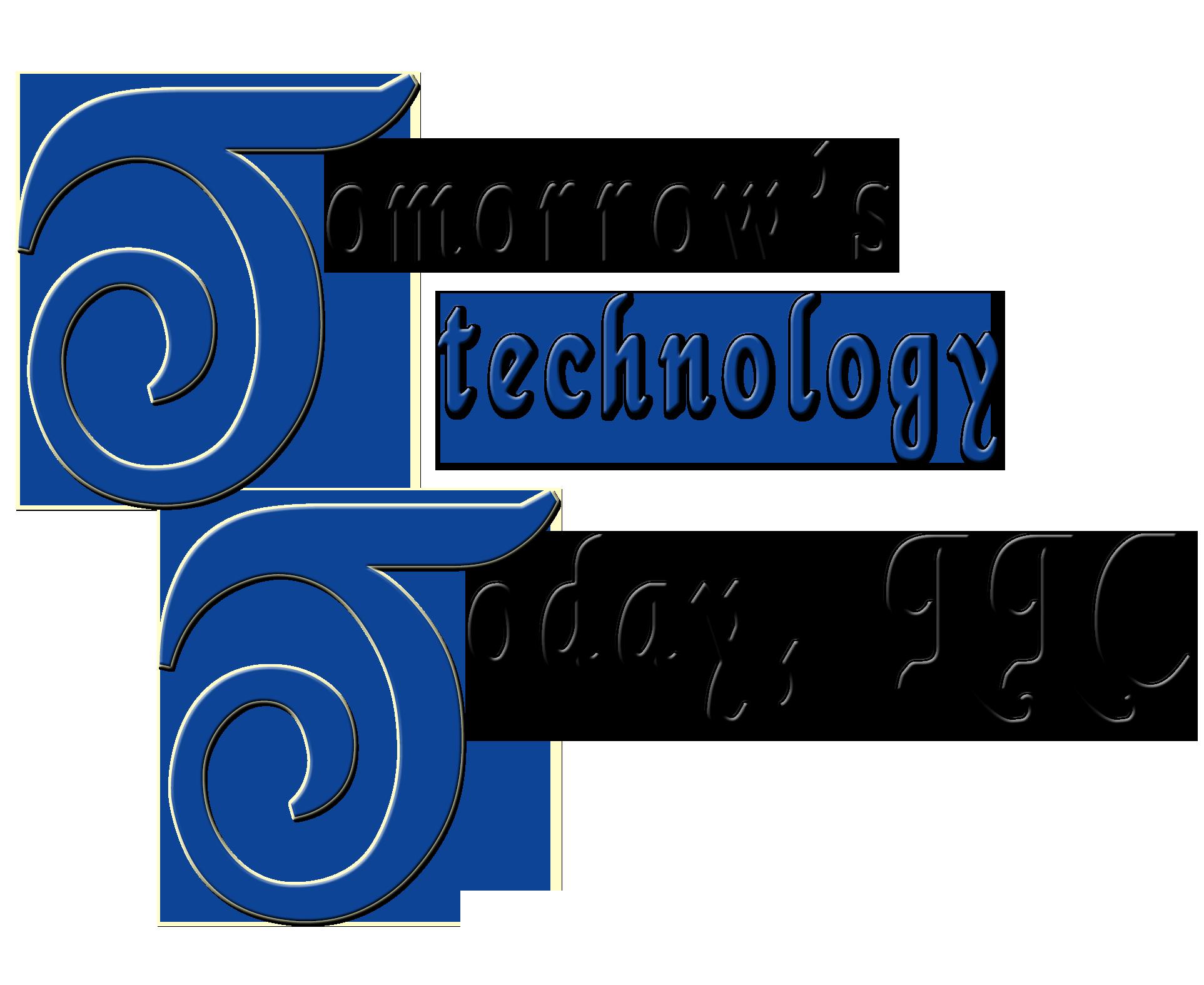 Tomorrow's Technology Today